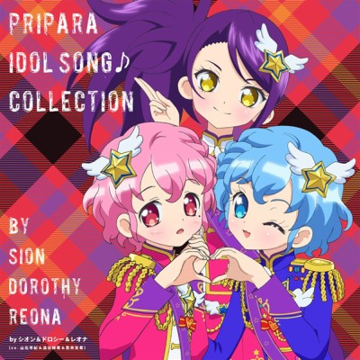 PriPara Idol Song Collection by Shion & Dorothy & Leona